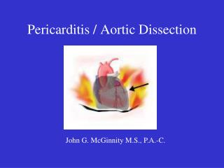 Pericarditis / Aortic Dissection