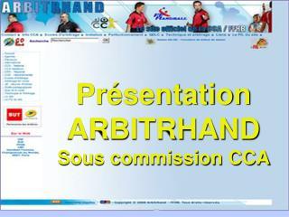 Présentation ARBITRHAND Sous commission CCA