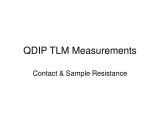 QDIP TLM Measurements