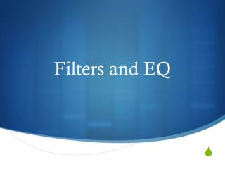 Filters and EQ