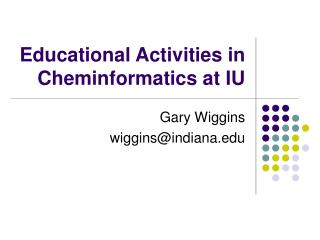 Educational Activities in Cheminformatics at IU