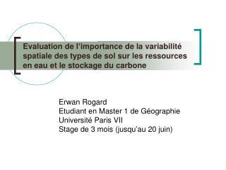 Erwan Rogard Etudiant en Master 1 de Géographie Université Paris VII