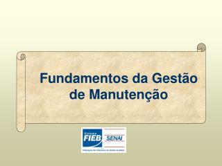 Fundamentos da Gestão de Manutenção