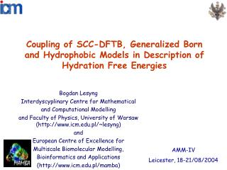 Bogdan Lesyng Interdyscyplinary Centre for Mathematical and Computational Modelling