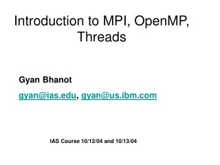 Introduction to MPI, OpenMP, Threads
