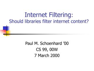 Internet Filtering :  Should libraries filter internet content?