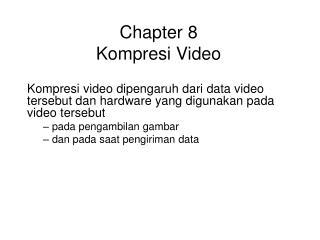 Chapter 8  Kompresi Video