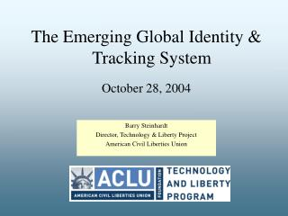 The Emerging Global Identity & Tracking System October 28, 2004