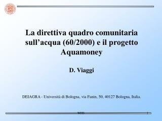 La direttiva quadro comunitaria sull'acqua (60/2000) e il progetto Aquamoney D. Viaggi