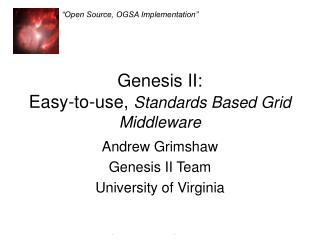 Genesis II: Easy-to-use,  Standards Based Grid Middleware