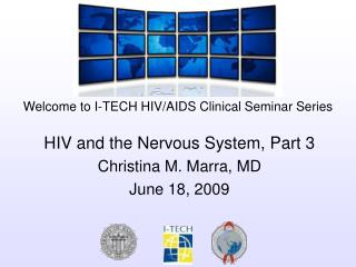HIV and the Nervous System, Part 3 Christina M. Marra, MD June 18, 2009