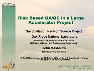 Risk Based QA/QC in a Large Accelerator Project