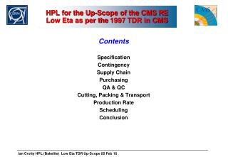 HPL for the Up-Scope of the CMS RE Low Eta as per the 1997 TDR in CMS
