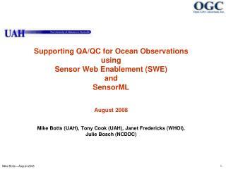 Mike Botts (UAH), Tony Cook (UAH), Janet Fredericks (WHOI), Julie Bosch (NCDDC)