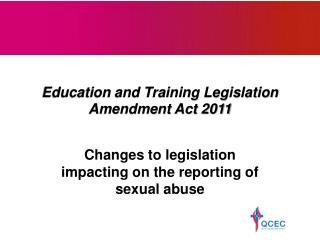 Education and Training Legislation Amendment Act 2011