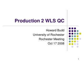 Production 2 WLS QC