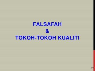 FALSAFAH  & TOKOH-TOKOH  KUALITI