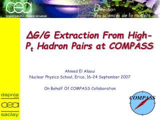 Δ G/G Extraction From High-P t  Hadron Pairs at COMPASS