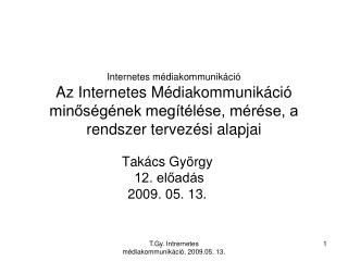 Takács György   12. előadás 2009. 05. 13.