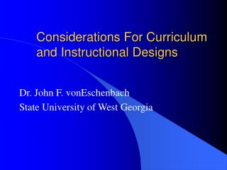 Considerations For Curriculum and Instructional Designs
