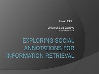 Exploring Social Annotations for Information Retrieval