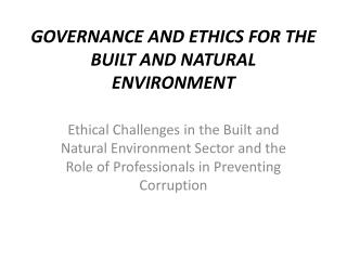 GOVERNANCE AND ETHICS FOR THE BUILT AND NATURAL ENVIRONMENT