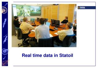Real time data in Statoil