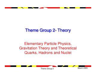 Theme Group 2- Theory