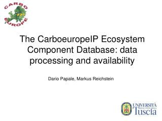 The CarboeuropeIP Ecosystem Component Database: data processing and availability