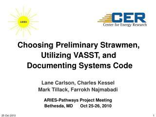Choosing Preliminary Strawmen, Utilizing VASST, and  Documenting Systems Code