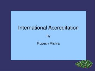 International Accreditation By Rupesh Mishra