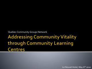 Addressing Community Vitality through Community Learning Centres