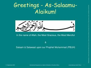 Greetings -  As-Salaamu-Alaikum!
