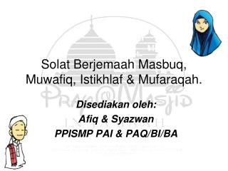 Solat Berjemaah Masbuq, Muwafiq, Istikhlaf & Mufaraqah.