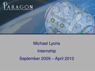 Michael Lyons Internship September 2009 – April 2010