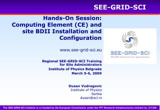 Hands-On Session: Computing Element (CE) and site BDII Installation and Configuration