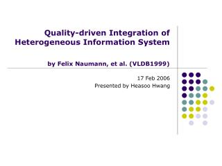 Quality-driven Integration of Heterogeneous Information System by Felix Naumann, et al. (VLDB1999)