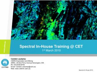 Spectral In-House Training @ CET 1 st  March 2010