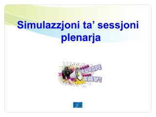 Simulazzjoni ta' sessjoni plenarja