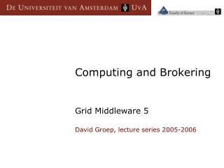 Computing and Brokering