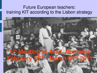 Future European teachers:  training KIT according to the Lisbon strategy