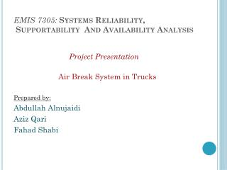 EMIS 7305:  Systems Reliability,  Supportability  And Availability Analysis