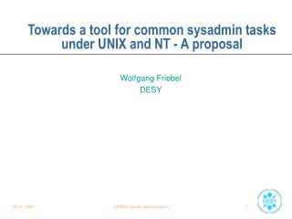 Towards a tool for common sysadmin tasks under UNIX and NT - A proposal