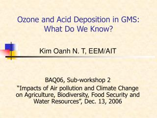 Ozone and Acid Deposition in GMS: What Do We Know?