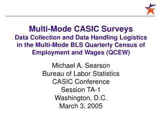 Michael A. Searson Bureau of Labor Statistics CASIC Conference Session TA-1 Washington, D.C.