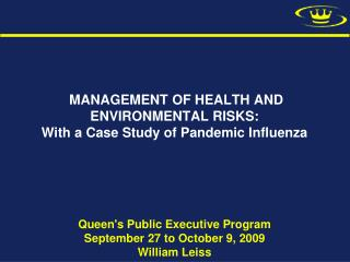 MANAGEMENT OF HEALTH AND ENVIRONMENTAL RISKS: With a Case Study of Pandemic Influenza
