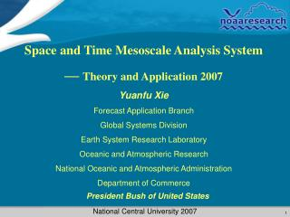 Space and Time Mesoscale Analysis System —  Theory and Application 2007 Yuanfu Xie