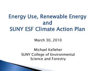 March 30, 2010 Michael Kelleher SUNY College of Environmental Science and Forestry