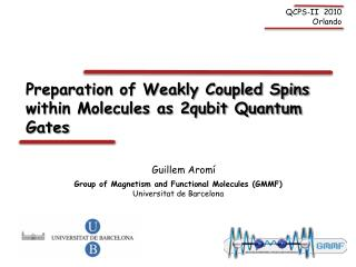 Preparation of Weakly Coupled Spins within Molecules as 2qubit Quantum Gates