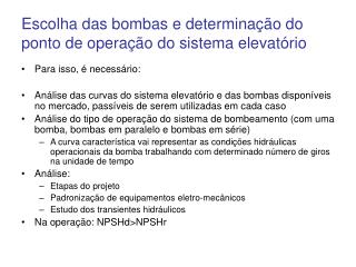 Escolha das bombas e determinação do ponto de operação do sistema elevatório